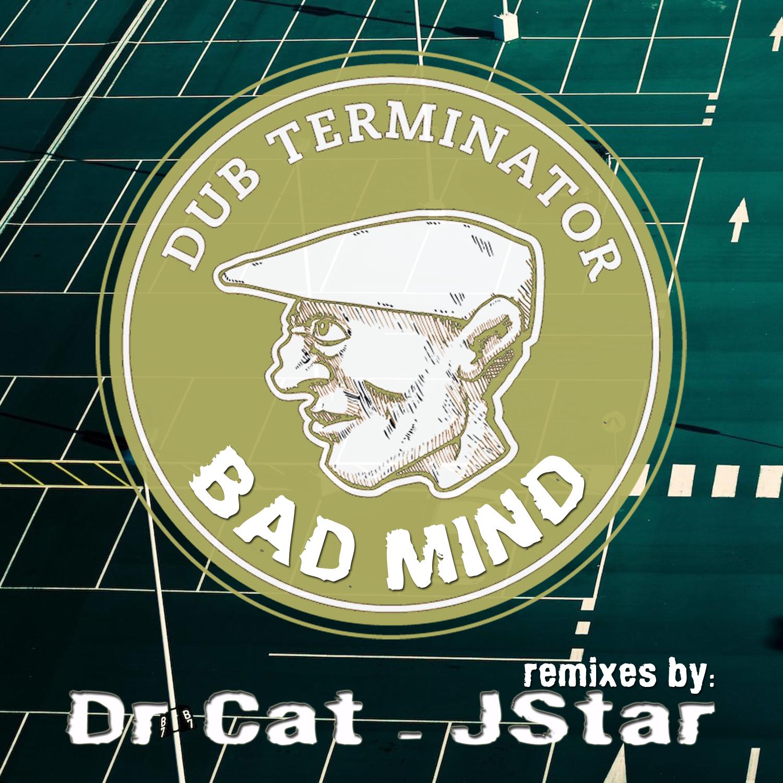 Bad Minded – Dub Terminator (Jstar Remix)